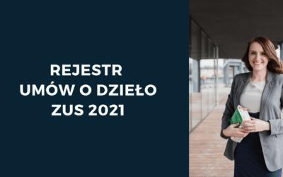 Rejestr umów o dzieło ZUS 2021